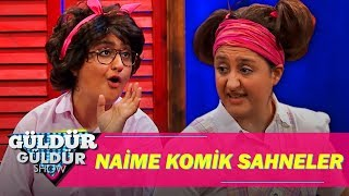 Güldür Güldür Show - Naime En Komik Sahneler