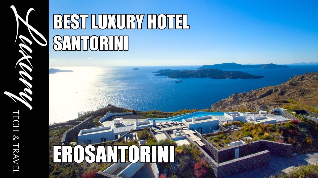 Santorini Greece Best Hotels Santorini Greece Erosantorini Youtube