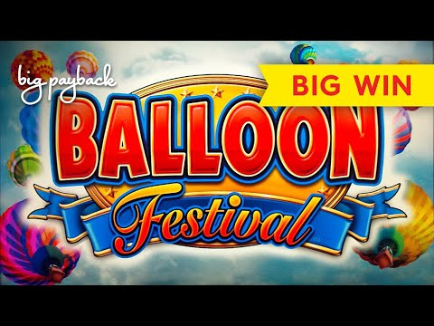 NEW PERSONAL ATM! Balloon Festival Slot - BIG WIN SESSION! - 동영상