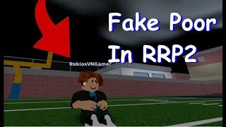 I FAKE POOR IN RRP2 AND THIS HAPPENED! | Roblox Gameplay