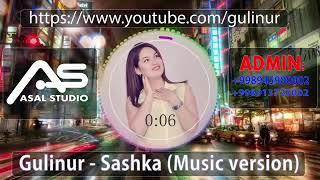 Gulinur Sashka (music version) Asal studio domonda premyera