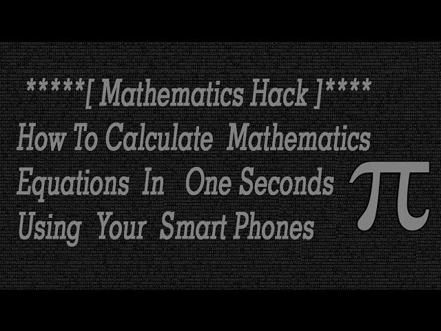[Mathematics Hack] How To Calculate Mathematics Equations In One Seconds Using Your Smart Phones