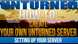 How to Make an Unturned 3.0 Server(, 2016-06-16T04:38:35.000Z)