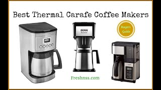 Best Thermal Carafe Coffee Makers Reviews (2019 Buyers Guide)