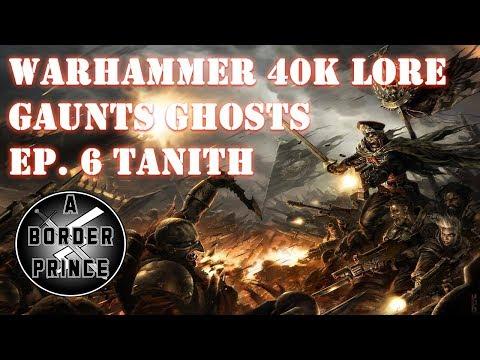 Warhammer 40k Lore: Gaunts Ghosts and the Sabbat Crusade Episode 6 Tanith