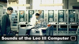 Sounds of the Leo Computer - 1964 - LEO III in Operation with Pictures - Lyons
