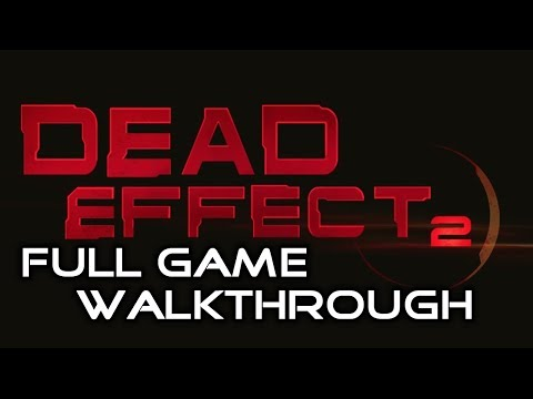 Dead Effect 2 - Full Game Walkthrough | No Commentary