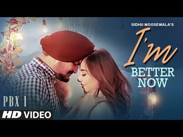 Im Better Now Video | Sidhu Moose Wala | Snappy | Teji Sandhu | Latest Punjabi Songs 2019