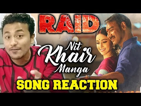 Nit Khair Manga Song Reaction | RAID | Ajay Devgn, Ileana D'Cruz