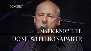 Mark Knopfler - Done With Bonaparte (Berlin 2007 | Official Live Video)