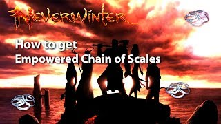Neverwinter: How to get the Empowered Chain of Scales