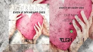 Tale & Dutch - Even If My Heart Dies (Causeblue Remix Edit)