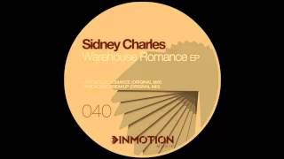 Sidney Charles - Warehouse Romance |Inmotion Music|