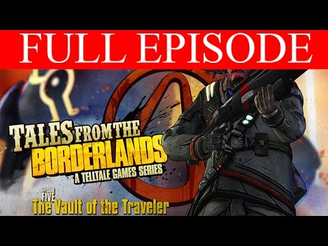 Tales from the Borderlands Episode 5 Full Episode PC Gameplay Vault of the Traveler HD - 동영상