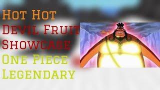 Hot Hot Devil Fruit Showcase   One Piece Legendary Roblox  