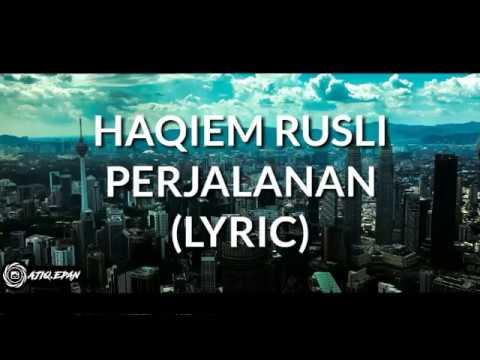 Haqiem Rusli-PERJALANAN (Lyric 2018)