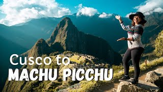 The COMPLETE GUIDE to get to MACHU PICCHU from Cusco