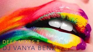New Best Deep House Tech Music Mixes 8 DJ Vanya Benz