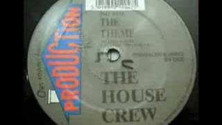 The House Crew - The Theme