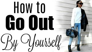 HOW TO GO OUT BY YOURSELF | Brittany Daniel