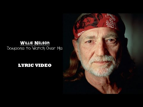 Willie Nelson- Someone to Watch Over Me (Stardust) 2016 HD Lyrics Video