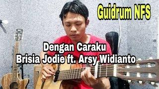 Download Lagu Dengan Caraku - Brisia Jodie ft. Arsy Widianto - Fingerstyle Cover|Guidrum Nathan Fingerstyle Mp3