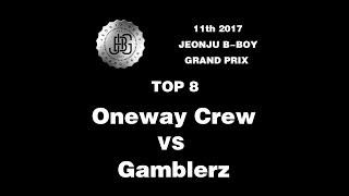 [TOP8]Oneway Crew VS Gamblerz@ 11th 2017 JEONJU B-BOY GRAND PRIX   LB-PIX