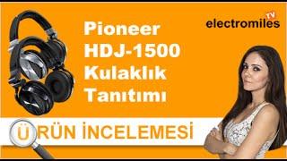 Pioner HDJ-1500 Kulaklık İncelemesi