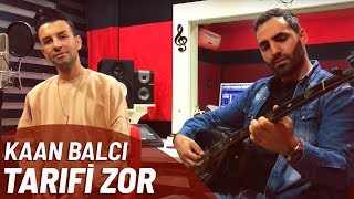 Kaan Balcı / Tarifi Zor ( Soner Sarıkabadayı Cover )