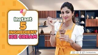 Instant 5 Ingredient Ice Cream | Shilpa Shetty Kundra | Healthy Recipes | The Art of Loving Food