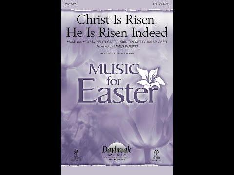 CHRIST IS RISEN, HE IS RISEN INDEED (SAB) - Keith Getty/Kristyn Getty/Ed Cash/arr. James Koerts