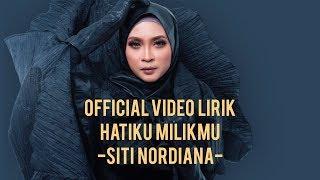 Hatiku Milikmu - Siti Nordiana (Lirik Video)