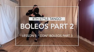 """Boleos Part 2 Lesson 5: """"Con"""" Boleos Part 3"""