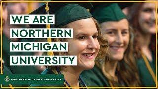 We are Northern Michigan University.