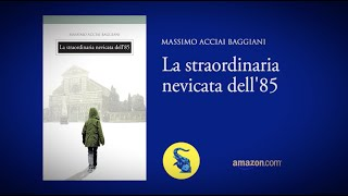 """Book Trailer de """"La straordinaria nevicata dell'85"""", di Massimo Acciai  Baggiani - YouTube"""