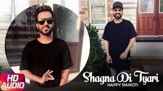 Shagna Di Tyari | Full Audio Song | Happy Raikoti | Latest Punjabi Song 2015 | Speed Records