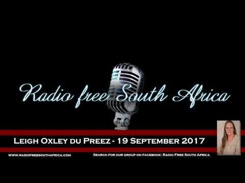 Radio Free South Africa - Leigh Oxley du Preez - 19 September 2017