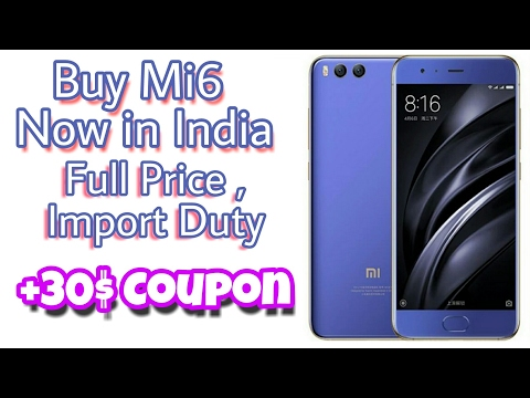 How To Buy Xiomi Mi6 from Ali Express In India