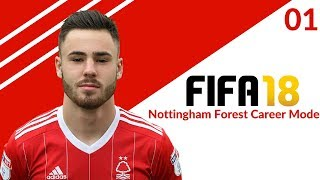 SIGNING OUR FIRST PLAYER?! | FIFA 18 NOTTINGAM FOREST CAREER MODE #1