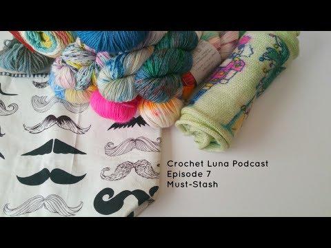 Crochet Luna: Crochet Podcast Episode 7 Must-Stash