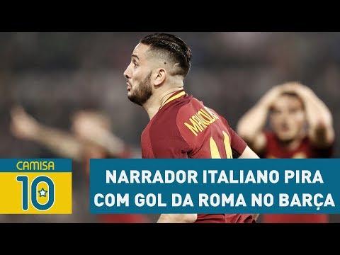 De ARREPIAR! Narrador italiano PIRA com gol da Roma no Barça!
