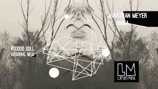 "Jonathan Meyer  ""Voodoo Doll"" ft  Himba (Original Mix) - Video Teaser"