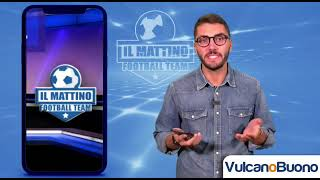 C'è Napoli-Legia, torna il Mattino Football Team