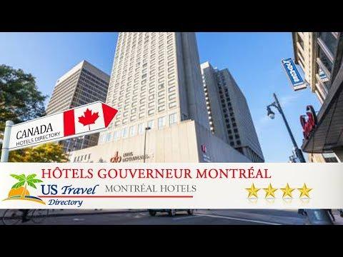 Hôtels Gouverneur Montréal - Montréal Hotels, Canada
