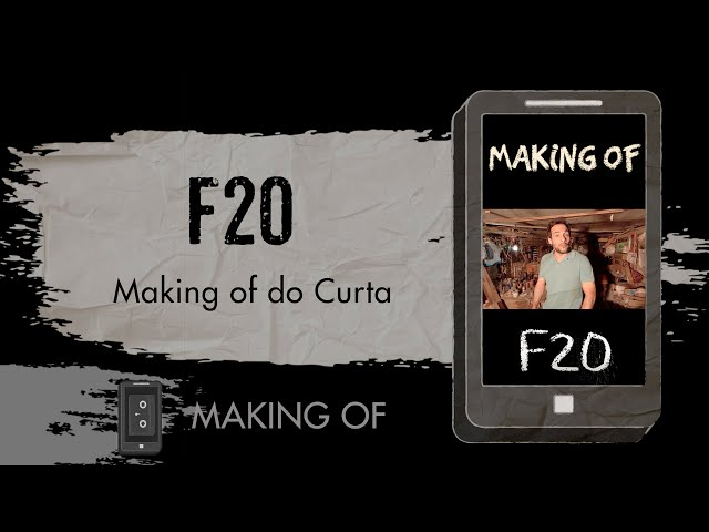 Making of do Curta Metragem F20