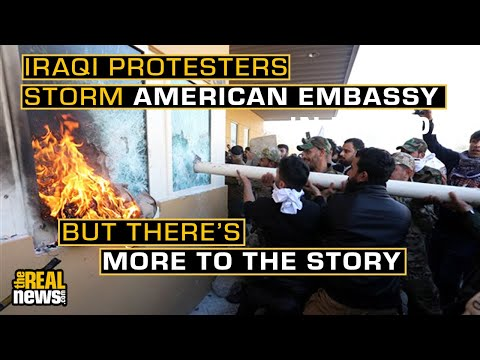 Iraqi Protesters Storm the American Embassy in Baghdad -- But There's More to the Story