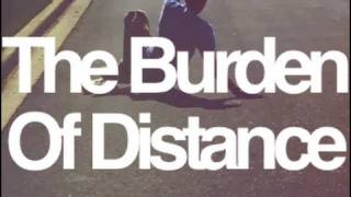 The Burden Of Distance