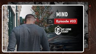 Mind | My Living Legacy | Ep. 3