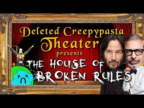 The House of Broken Rules | Deleted Creepypasta Theater