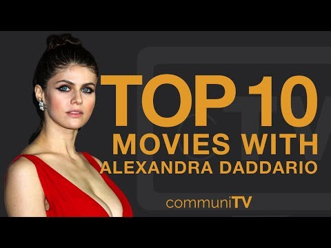 Top 10 Alexandra Daddario Movies